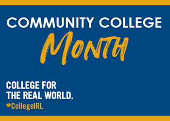 Community College Month on a blue background. College for the Real World #CollegeIRL