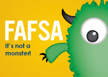 A green fuzzy monster with one eye looking at the words 'FAFSA, it's not a monster!'